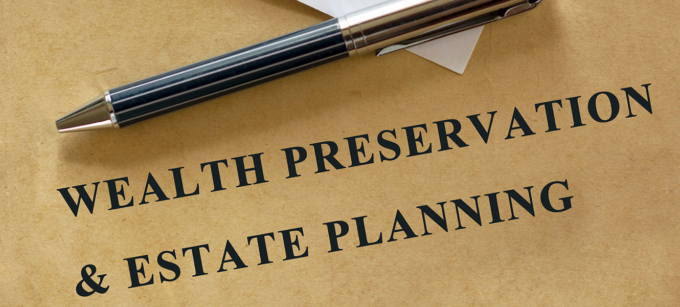 Wealth Preservation and Estate Planning.  Trust services.  Wealth management. Services in Crystal Lake, Lake in the Hills, McHenry and Woodstock.